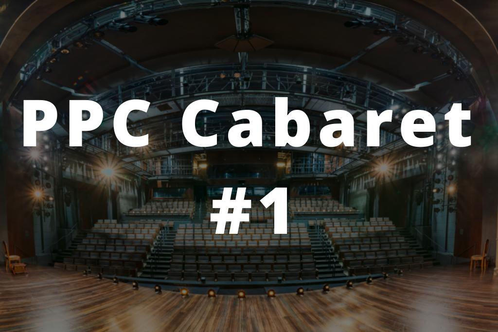 PPC Cabaret #1